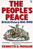 Cover of: THE PEOPLE'S PEACE. British history 1945-1990 | Kenneth O. Morgan