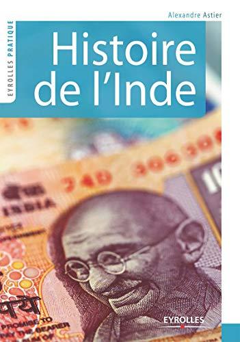Histoire de l'Inde (Eyrolles Pratique) par Alexandre Astier