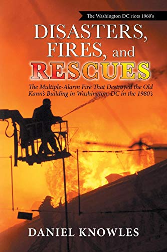 Disasters, Fires, and Rescues: The Multiple-Alarm Fire That Destroyed the Old Kann's Building in Washington, Dc in the 1980's Dc-alarm