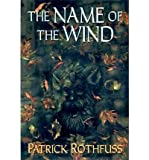 The Name of the Wind (the Kingkiller Chronicle: Day One) [ THE NAME OF THE WIND (THE KINGKILLER CHRONICLE: DAY ONE) ] by Rothfuss, Patrick (Author) Apr-01-2007 [ Hardcover ]
