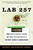 Lab 257: The Disturbing Story of the Government's Secret Germ Laboratory (English Edition)