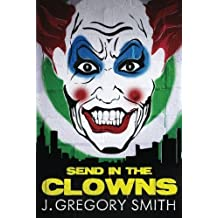 Send in the Clowns (A Paul Chang Mystery) by J. Gregory Smith (2013-10-01)