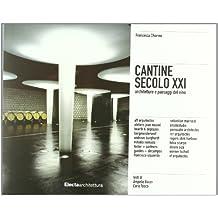 Cantine Secolo Xxi: Architetture E Paesaggi Del Vino
