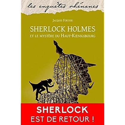 Sherlock Holmes et le mystère du Haut-Koenigsbourg (Les enquêtes rhénanes t. 1)