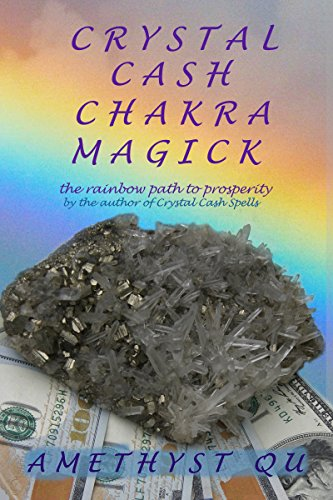 Crystal Cash Chakra Magick: The Rainbow Path to Prosperity (Exploring Crystal Magick Book 3) (English Edition)
