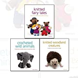 Crocheted and Knitted Fairy Tales Animal Collection 3 Books Set, (Knitted Woodland Creatures, Knitted Fairy Tales and Crocheted Wild Animals)