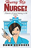Hurry up Nurse!: Memoirs of nurse training in the 1970s: Volume 1