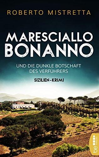 Maresciallo Bonanno und die dunkle Botschaft des Verführers: Sizilien-Krimi (Ein sizilianischer Urlaubskrimi 2)