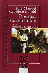 Dos días de septiembre par  José Manuel Caballero Bonald
