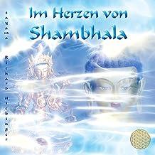 Im Herzen von Shambhala: Klänge aus den Lichtreichen der fünften Dimension