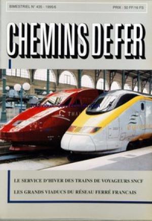 CHEMINS DE FER [No 435] du 01/01/1995 - EDITORIAL UN PEU DE SOLEIL DANS L'EAU FROIDE PAR BERNARD PORCHER - MICHEL DOERR (1919-1995) PAR BERNARD PORCHER - TRANSPORT - LE SERVICE D'HIVER DES TRAINS DE VOYAGEURS DE LA SNCF 1995 - 96 PAR BERNARD PORCHER - EQUIPEMENT - LES GRANDS VIADUCS DU RESEAU FERRE FRANCAIS - CHEFS-D'OEUVRE DU GENIE CIVIL NATIONAL PAR GILLES DEGENEVE - QUE SONT DEVENUES LES LIGNES PLM CHORGES-EMBRUN ET CHORGES-BARCELONNETTE ? PAR RAYMOND LERICHE - HISTOIRE - UN MECANI