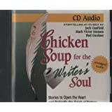 Chicken Soup for the Writer's Soul: 101 Stories to Open the Heart and Rekindle the Spirit of Writers (Chicken Soup for the Soul (Audio Health Communications))