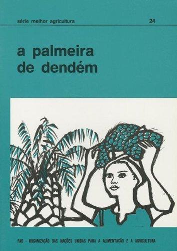 A Palmeira de Dendem (Serie Melhor Agricultura) by Food and Agriculture Organization of the United Nations (1992-01-15) par Food and Agriculture Organization of the United Nations