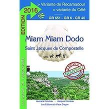 Miam-miam-dodo : Variante de Rocamadour (Figeac-Rocamadour-Vers-Cahors), Variante de la vallée du Célé (Figeac-Béduer-Marcilhac-St-Cirq-Lapopie-Bach)