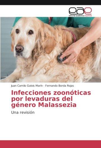 Infecciones zoonóticas por levaduras del género Malassezia: Una revisión por Juan Camilo Galvis Marín