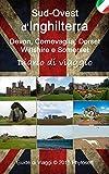 Guida di viaggio nel Sud-Ovest d'Inghilterra: Devon, Cornovaglia, Dorset, Wiltshire e Somerset
