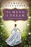 To Mend a Dream: A Southern Love Story (English Edition)