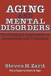 Aging & Mental Disorders (Psychological Approaches To Assessment & Treatment): Psychological Approaches to Assessment and Treatment by Steven H. Zarit (1983-01-01)
