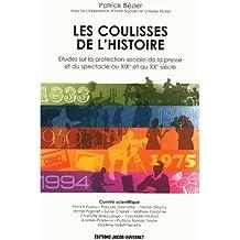 Les coulisses de l'histoire : Etudes sur la protection sociale de la presse et du spectacle au XIXe et au XXe siècle