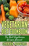 Vegetarian Diet Cookbook: The Best Vegetarian Recipes Around (English Edition)