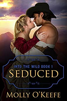 Seduced: A Historical Western Romance (into The Wild Book 1) por Molly O'keefe