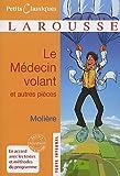 Le Médecin volant ; L'Amour médecin ; Le Sicilien ou l'Amour peintre