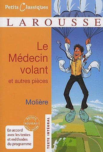 Le Médecin volant ; L'Amour médecin ; Le Sicilien ou l'Amour peintre par Molière