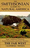 Smithsonian Guides to Natural America: Far West: California and Nevada (The Smithsonian guides to natural America) by Dwight Holing (1996-04-30)