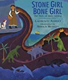 Stone Girl Bone Girl: The Story of Mary Anning by Anholt, Laurence (2006) Paperback