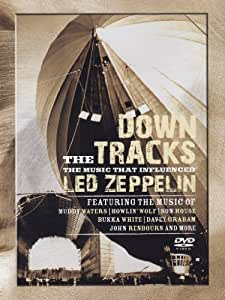 Down The Tracks: Music That Influenced Led Zappelin [DVD] [2009]