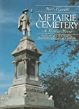 Metairie Cemetary: An Historical Memoir - Tales of Its Statesmen, Soldiers and Great Families by Henri A. Gandolfo (1981-08-02)