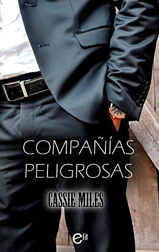 Compañías peligrosas de Cassie Miles