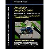 """Autodesk AutoCAD 2014 - Grundlagen in Theorie und Praxis: Viele praktische Übungen am Planbeispiel  """"Digitale Fabrikplanung"""""""
