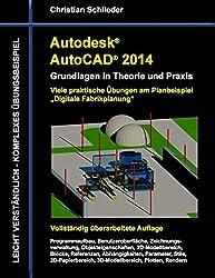 Autodesk AutoCAD 2014 - Grundlagen in Theorie und Praxis: Viele praktische Übungen am Planbeispiel