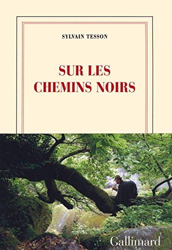 Sur les chemins noirs par Sylvain Tesson