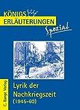 Königs Erläuterungen Spezial: Lyrik der Nachkriegszeit (1945-60). Interpretationen zu wichtigen Werken der Epoche