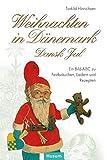 Weihnachten in Dänemark - Dansk Jul: Ein Bild-ABC zu Festbräuchen, Liedern und Rezepten