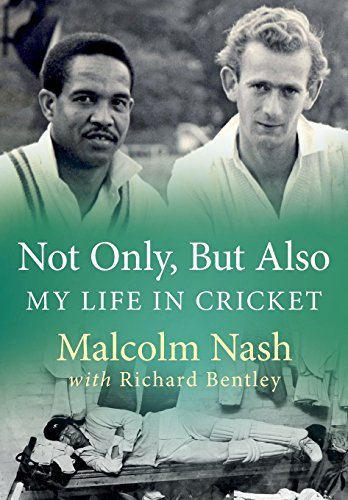 Not Only, But Also: My Life in Cricket por Malcolm Nash