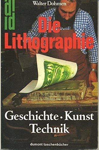 Die Lithographie. Geschichte, Kunst, Technik.