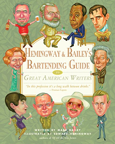 Hemingway and Bailey's Bartending Guide to Great American Writers