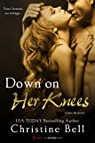 Front cover for the book Down on Her Knees by Christine Bell