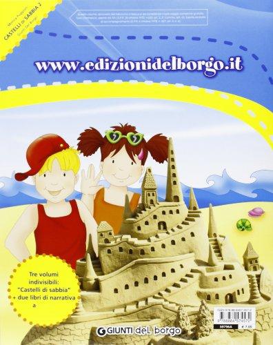 CASTELLI DI SABBIA 2 ED.2013 Percorsi multidisciplinari per le vacanze Castelli di sabbia Per la Scuola elementare