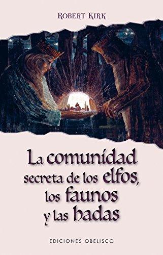 La Comunidad secreta de los Elfos, los faunos y las Hadas (MAGIA Y OCULTISMO) por Robert Kirk