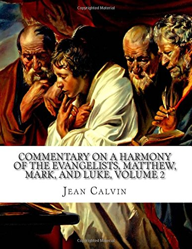 Commentary on a Harmony of the Evangelists, Matthew, Mark, and Luke, Volume 2