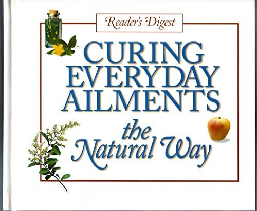 readers-digest-curing-everyday-ailments-the-natural-way-by-various-2000-08-02