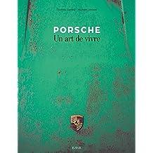 Porsche, un art de vivre