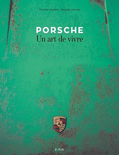 Porsche, un art de vivre par Michaël Levivier