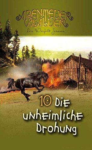 Die unheimliche Drohung: Abenteuerwälder Band 10 Johnson Farm