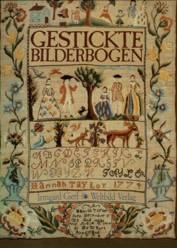 Gestickte Bilderbogen. Alte Mustertcher aus Museen und Privatbesitz