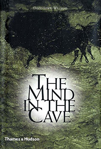 The Mind in the Cave: Consciousness and the Origins of Art by David Lewis-Williams (5-Apr-2004) Paperback